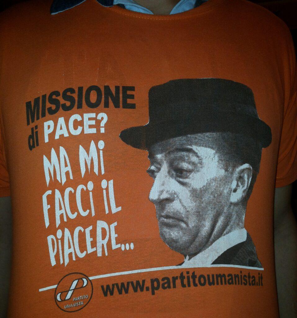 Missione di Pace? Ma mi facci il piacere... www.partitoumanista.it