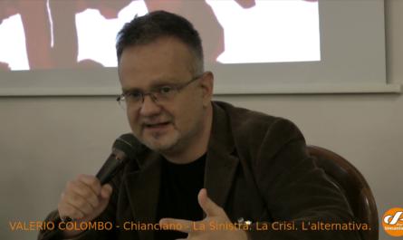 Valerio Colombo - Chianciano La Sinistra. La Crisi. L'Alternativa.