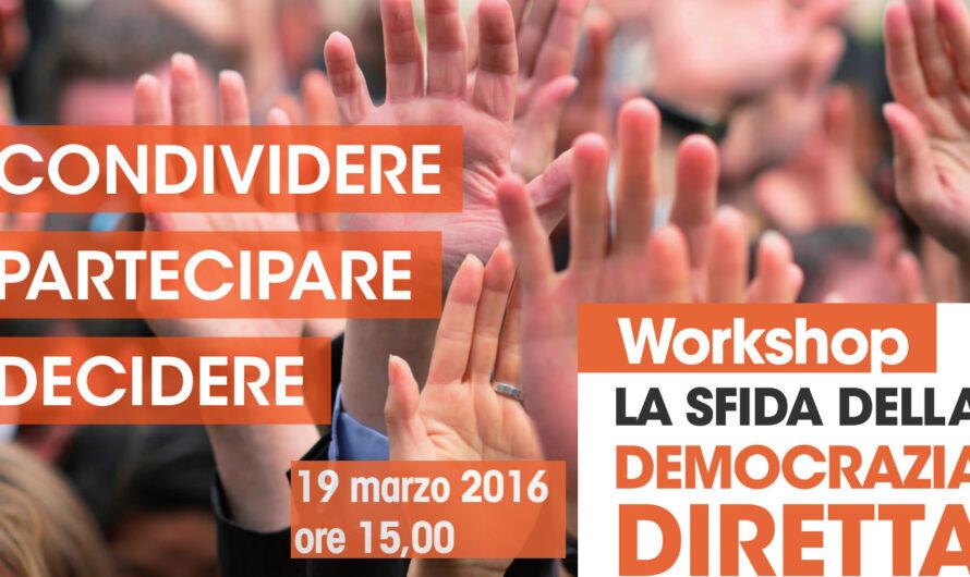 """19.03 workshop """"La sfida della Democrazia Diretta"""" – per non ingenui"""
