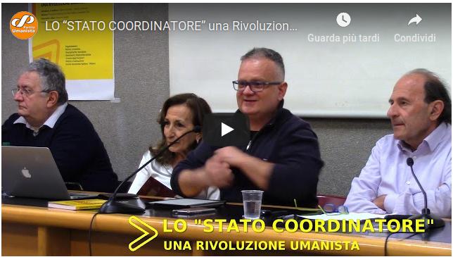 """Video dell'evento Lo """"Stato Coordinatore"""" una Rivoluzione Umanista"""